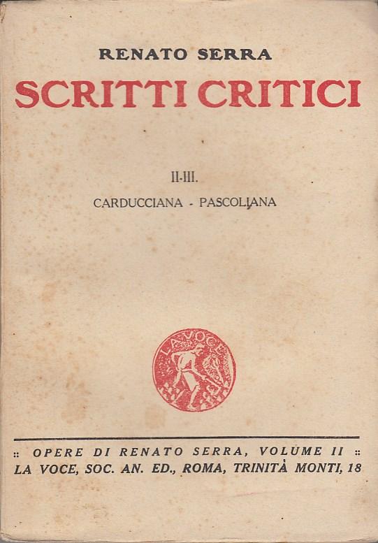 Scritti Critici II-III Carducciana - Pascoliana
