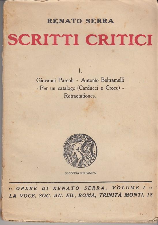 Scritti critici. 1 Giovanni Pascoli-Antonio Beltramelli-Carducci e Croce